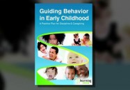 Guiding Behavior In Early Childhood: A Positive Plan for Discipline & Caregiving