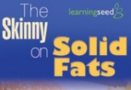 The Skinny on Solid Fats