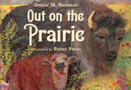 Out on the Prairie & Deep in the Swamp