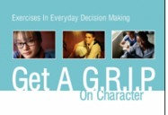 Get a G.R.I.P. on Character: Exercises in Everyday Decision Making