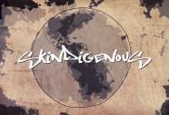 Skindigenous Series (Season 1)