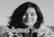 Skindigenous Series (Season 2)