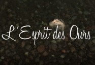 L' Esprit des Ours (The Spirit of the Bears)