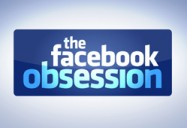 The Facebook Obsession