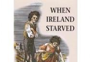 The Irish Holocaust: When Ireland Starved Series