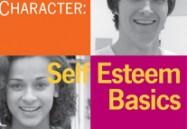 Character: Self-Esteem Basics