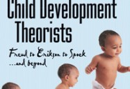 Child Development Theorists: Freud to Erikson to Spock...and Beyond