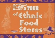 A Tour of Ethnic Food Stores
