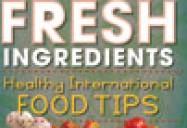 Fresh Ingredients: Healthy International Food Tips