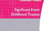 Significant - Event Childhood Trauma: Childhood Trauma Series