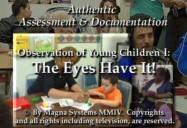 Observation I: The Eyes Have it!
