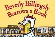 Beverly Billingsly Borrows a Book