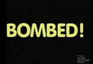 Bombed!