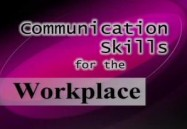 Communication Skills For the Workplace