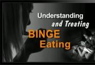 Understanding and Treating Binge Eating