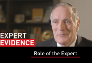 Role of the Expert: Expert Evidence Series