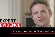 Pre-appearance Discussions: Expert Evidence Series