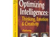 OPTIMIZING INTELLIGENCES: Thinking, Emotion and Creativity