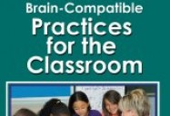 Brain Compatible Practices for the Classroom (K-6)