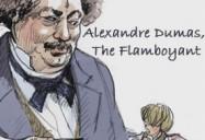 Alexandre Dumas, The Flamboyant (90 Minute Version)