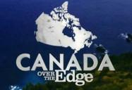 Secrets of the Interior: Canada Over the Edge (Season 2)