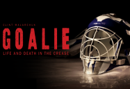 Goalie: Life and Death in the Crease