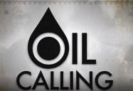 Oil Calling