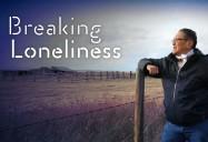 Breaking Loneliness