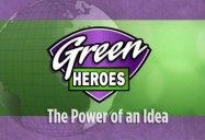The Power of an Idea: Green Heroes Series (Season 1)