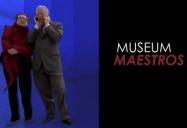 Museum Maestros (70 Minute Version)