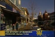 Mystery of Muskoka: W5