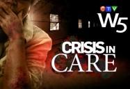 Crisis In Care (W5)