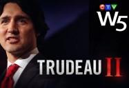 Trudeau II: W5