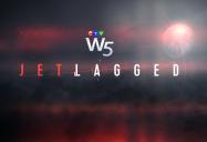 Jet-Lagged: W5