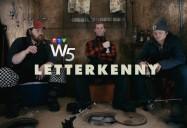 Letterkenny: W5