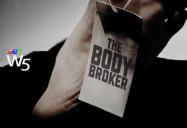 The Body Broker: W5