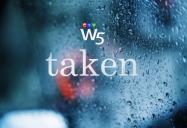 Taken: W5