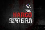 The Narco Riviera: W5