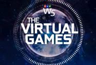 The Virtual Games: W5