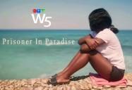 Prisoner in Paradise: W5