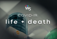 COVID-19: Life and Death: W5
