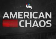 American Chaos: W5