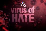 Virus of Hate: W5