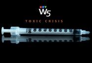 Toxic Crisis: W5