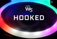 Hooked: W5