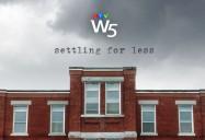 Settling For Less: W5