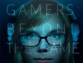 Gamers,  Beyond the Game
