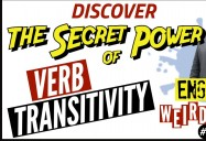 Discover the Secret Power of Verb Transitivity - Episode 9: English Weirdness Series