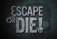 Escape or Die! Series