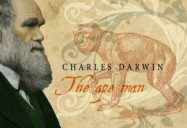 Charles Darwin: The Ape Man